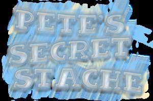 Pete's Secret Stache