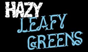 Hazy Leafy Greens